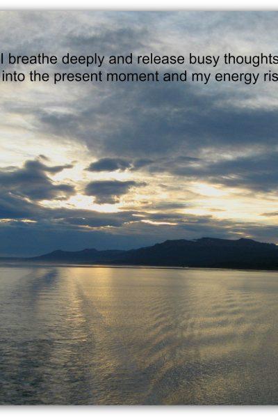 Being Present Enhances Energy